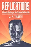 Replications: A Robotic History of the Science Fiction Film