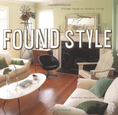 Found Style: Vintage Ideas for Modern Living (Decorating Bookshelf Ideas)