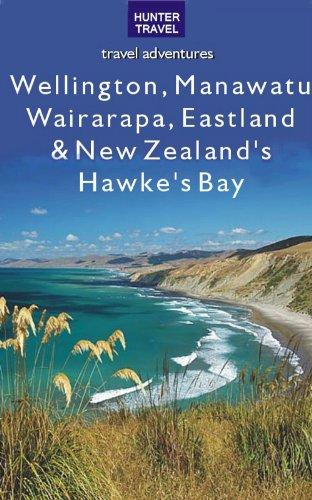 New Zealand Hawkes Bay - Wellington, Manawatu, Wairarapa, Eastland & New Zealand's Hawke's Bay (Travel Adventures)
