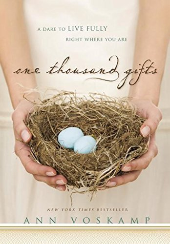 One Thousand Gifts: A Dare to Live Fully Right Where You Are (Hardback) By (author) Ann Voskamp ()