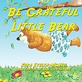 Be Grateful Little Bear, Kara Evelyn-McNeil, 1500197203