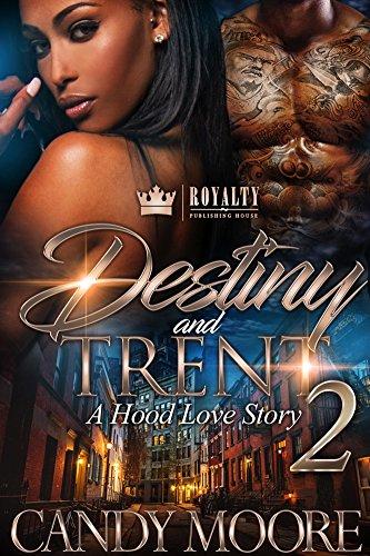 Destiny & Trent 2: A Hood Love Story (Destiny & Trent: A Hood Love Story)