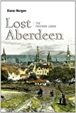 Lost Aberdeen : The Freedom Lands, Morgan, Diane, 1841588407