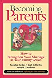 Becoming Parents: How to Strengthen Your Marriageas Your Family Grows