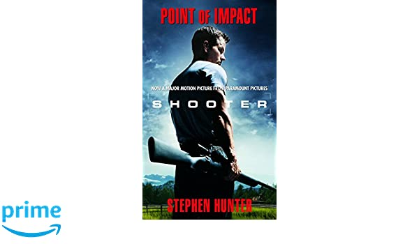 Point of Impact (Bob Lee Swagger Novels): Amazon.es: Stephen Hunter: Libros en idiomas extranjeros