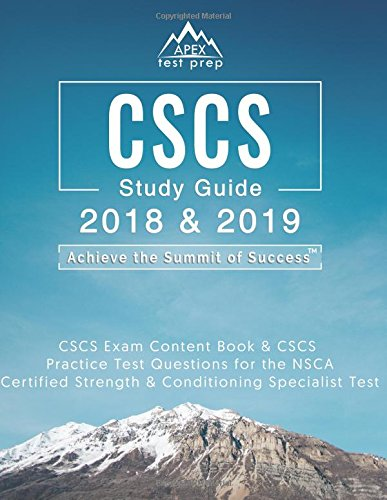 CSCS Study Guide 2018 & 2019: CSCS Exam Content Book & CSCS Practice Test Questions for the NSCA Certified Strength & Conditioning Specialist Test