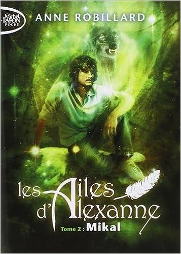 En ligne téléchargement Les Ailes d'Alexanne T02 Mikal pdf epub