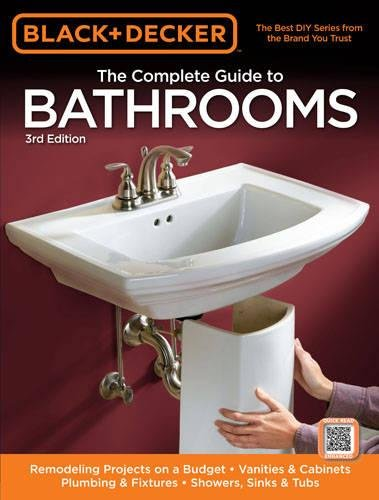 Bathroom Sinks Tubs (Black & Decker The Complete Guide to Bathrooms, Third Edition: *Remodeling on a budget * Vanities & Cabinets * Plumbing & Fixtures * Showers, Sinks & Tubs (Black & Decker Complete Guide))