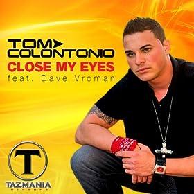 Tom Colontonio - Dave Vroman - Close My Eyes
