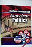 The Transformation of American Politics, Newman, Glynn E., 0757558240