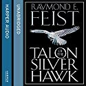 Talon of the Silver Hawk: Conclave of Shadows, Book 1 Audiobook by Raymond E. Feist Narrated by Peter Joyce