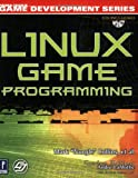 Linux Game Programming W/CD with CDROM
