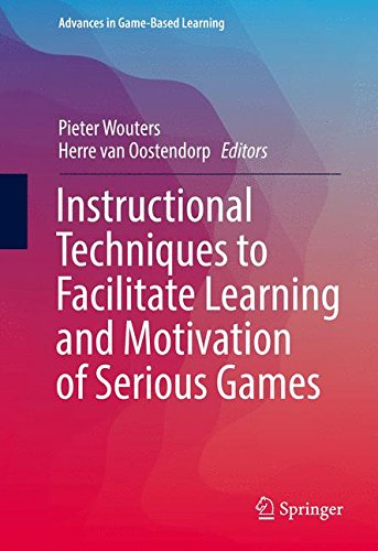Instructional Techniques to Facilitate Learning and Motivation of Serious Games (Advances in Game-Based Learning)