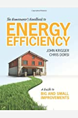 The Homeowner's Handbook to Energy Efficiency: A Guide to Big and Small Improvements Paperback
