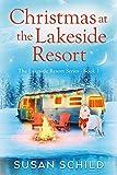 Christmas at the Lakeside Resort: The Lakeside Resort Series Book 1