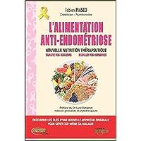 L'alimentation anti-endométriose - Nouvelle nutrition thérapeutique