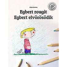 Egbert rougit/Egbert elvörösödik: Un livre d'images pour les enfants (Edition bilingue français-hongrois) (French Edition)