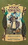 Classics Story: The Magic Fishbone (Illustrated) (British Classics Book) (Classics British Children Book)