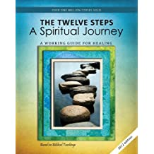 The Twelve Steps: A Spiritual Journey
