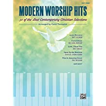 Modern Worship Hits: 30 of the Best Contemporary Christian Easy Piano Selections