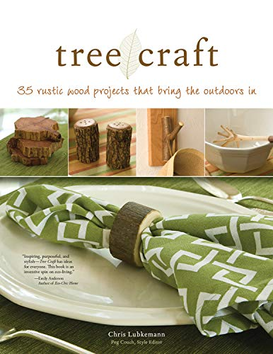 Tree Craft: 35 Rustic Wood Projects That Bring the Outdoors In (Fox Chapel Publishing) Elegant, One-of-a-Kind Decor from Found Wood, Including Lamps, Clocks, Planters, Photo Frames, Games, and More (Best Hobby Laser Cutter)