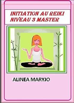 INITIATION AU REIKI NIVEAU 3 (French Edition) - Kindle edition by