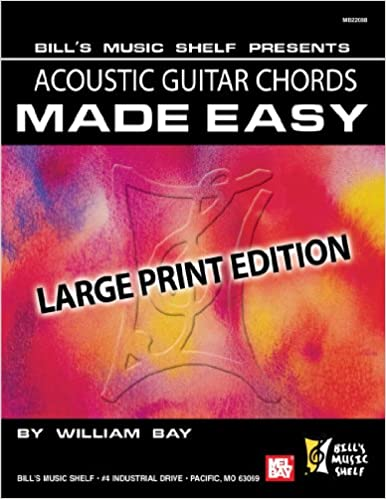 Acoustic Guitar Chords Made Easy: Large Print Edition: William Bay ...