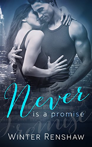 Never Is A Promise Never Series Book 2 Never Say Never Kindle