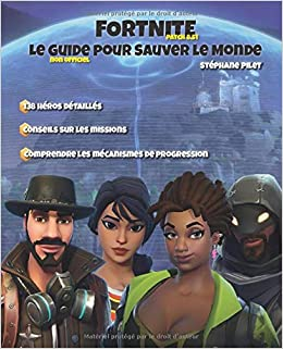 Fortnite Le Guide Pour Sauver Le Monde French Edition
