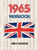 1965 UK Yearbook: Interesting facts from 1965 including 30x newspaper front pages - Perfect 50th birthday or anniversary gift!