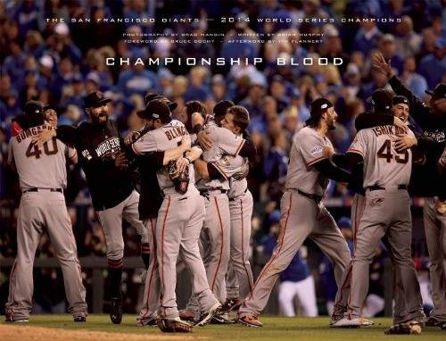 Championship Blood: The San Francisco Giants―2014 World Series Champions