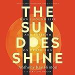 The Sun Does Shine: How I Found Life and Freedom on Death Row | Anthony Ray Hinton,Lara Love Hardin,Bryan Stevenson - foreword