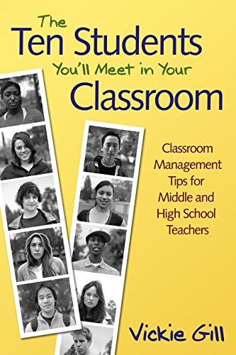 The Ten Students You'll Meet in Your Classroom: Classroom Management Tips for Middle and High School - Corwin Will