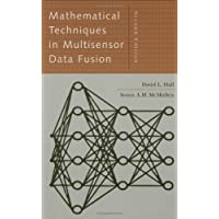 Mathematical Techniques in Multisensor Data Fusion 2nd Ed (Artech House Information Warfare Library)