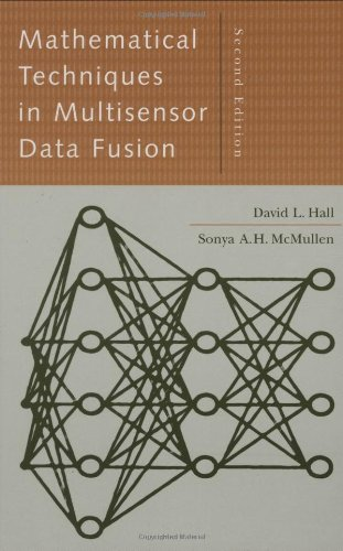 Mathematical Techniques in Multisensor Data Fusion (Artech House Information Warfare Library)
