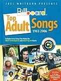 Joel Whitburn Presents Billboard Top Adult Songs 1961-2006, , 0898201691