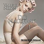Die Hausfrau: Erotische Geheimnisse einer jungen Ehefrau | Valerie Nilon