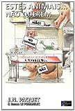 Estes Animais...  Não Querem Comer!, J. Paquet, 1466279400