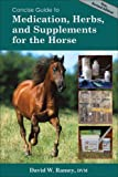 Concise Guide to Medications, Supplements and Herbs for the Horse (Concise Guide series)
