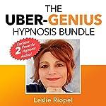 The Uber-Genius Hypnosis Bundle   Leslie Riopel