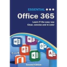 Essential Office 365 Second Edition: The Illustrated Guide to Using Microsoft Office