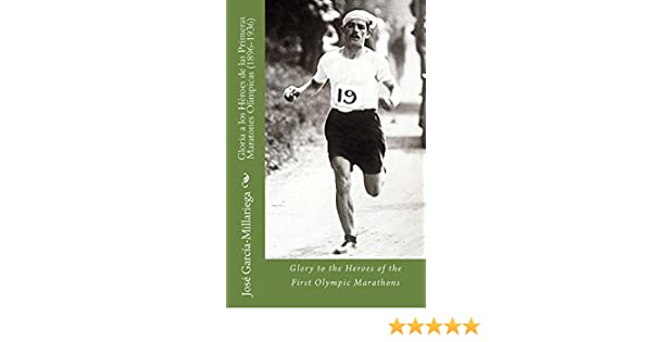 Amazon.com: Gloria a los Héroes de las Primeras Maratones Olímpicas (1896-1936): Glory to the Heroes of the First Olympic Marathons (Spanish Edition) eBook: ...