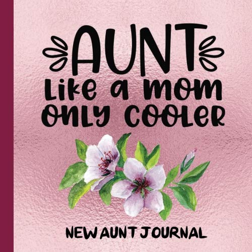 Books : New Aunt Journal: For New Aunts to Write,Draw,Photograph and Record Their Journey to Create a Lasting Memory Keepsake (New First Time Aunt Gifts,New Aunt Announcement,New Born Aunt,) (Volume 1)