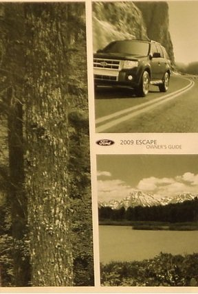 Ford Escape Manual - 2009 Ford Escape Owners Manual Guide Book