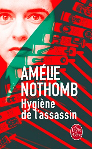 Hygiene De L'Assassin (French Edition), by Amelie Nothomb