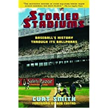 Storied Stadiums: Baseball's History Through Its Ballparks by Curt Smith (2003-03-03)