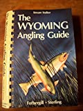 img - for The Wyoming Angling Guide (3rd Edition) book / textbook / text book