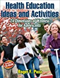 Health Education Ideas and Activities: 24 Dimensions of Wellness for Adolescents