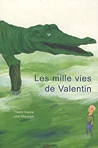 Les mille vies de Valentin par Thierry Cazals