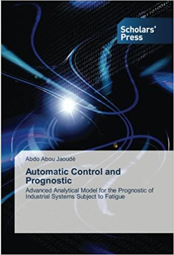 Automatic Control and Prognostic: Advanced Analytical Model for the Prognostic of Industrial Systems Subject to Fatigue